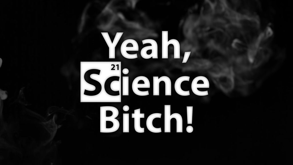 science_bitch__by_aqwmim-d6t0fvj
